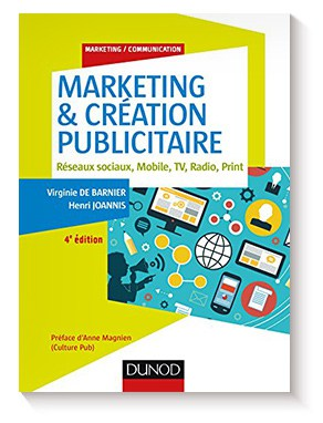 Marketing & création publicitaire – 4e éd. : Réseaux sociaux, Mobile, TV, Radio, Print (Marketing/Communication) de Virginie de Barnier  y Henri Joannis