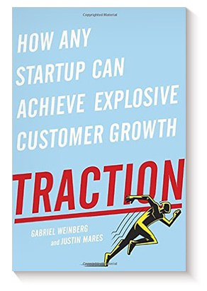 Traction: How Any Startup Can Achieve Explosive Customer Growth de Gabriel Weinberg y Justin Mares