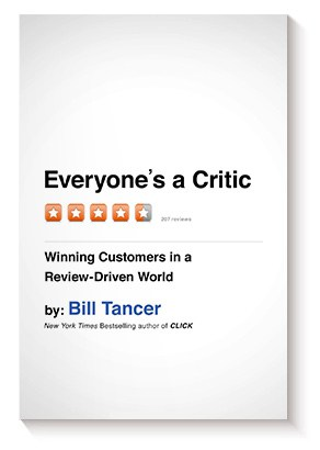 Everyone's a Critic: Winning Customers in a Review-Driven World de Bill Tancer