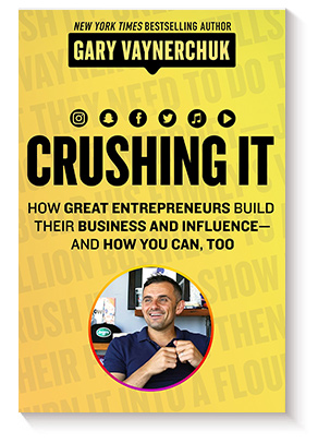 Crushing It!: How Great Entrepreneurs Build Their Business and Influence and How You Can, Too de Gary Vaynerchuk