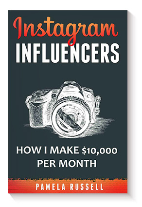 Instagram Influencers: How I make $10,000 a month through Influencer Marketing de Pamela Russell