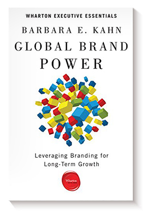 Global Brand Power: Leveraging Branding for Long-Term Growth de Barbara E. Kahn