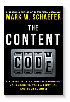 The Content Code: Six Essential Strategies for Igniting Your Content, Your Marketing, and Your Business de Mark W. Schaefer