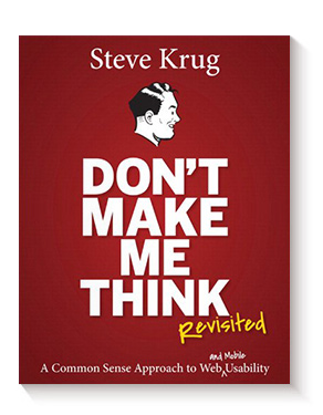 Don't Make Me Think, Revisited: A Common Sense Approach to Web Usability de Steve Krug