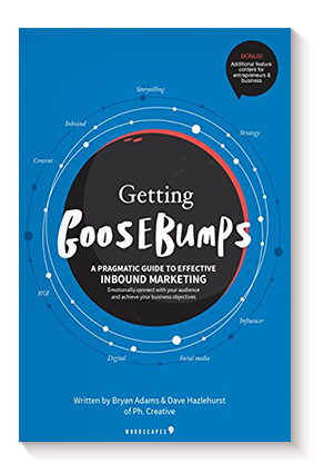 Getting Goosebumps: a pragmatic guide to effective Inbound Marketing: Emotionally connect with your audience and achieve your business objectives de Bryan Adams y Dave Hazlehurst