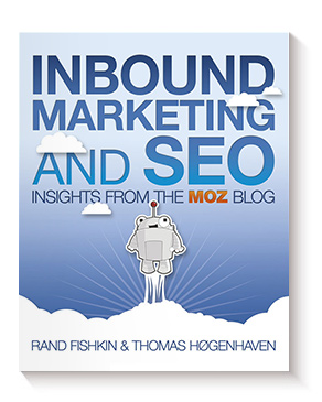 Inbound Marketing and SEO: Insights from the Moz de Rand Fishkin y Thomas Høgenhaven