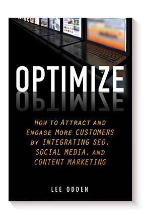 Optimize: How to Attract and Engage More Customers by Integrating SEO, Social Media, and Content Marketing, de Lee Odden