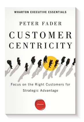 Customer centricity de Peter Fader