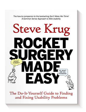 Rocket Surgery Made Easy: The Do-it-yourself Guide to Finding and Fixing Usability Problems, de Steve Krug y Nancy Davis