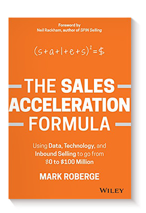 The Sales Acceleration Formula: Using Data, Technology, and Inbound Selling to go from $0 to $100 Million de Mark Roberge