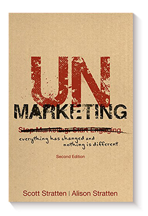 UnMarketing: Everything Has Changed and Nothing is Different de Scott Stratten y Alison Stratten