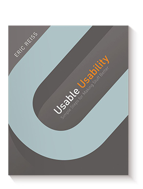 Usable Usability: Simple Steps for Making Stuff Better de Eric Reiss